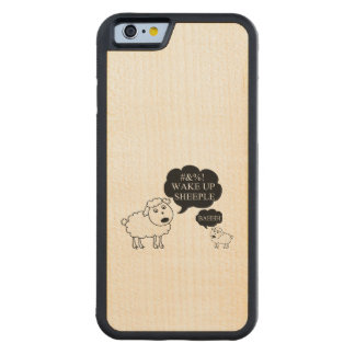Sheep Says Wake Up Sheeple Carved® Maple iPhone 6 Bumper Case