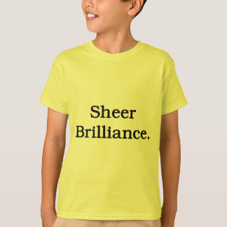 Sheer Brilliance. T-Shirt