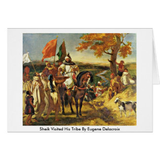 Sheik Visited His Tribe By Eugene Delacroix Greeting Card