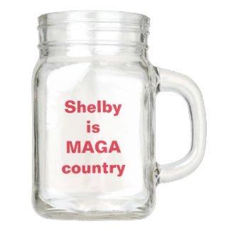 Shelby is MAGA country Mason Jar