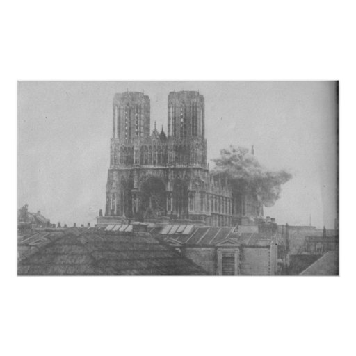 Shelling of the Rheims Cathedral Posters
