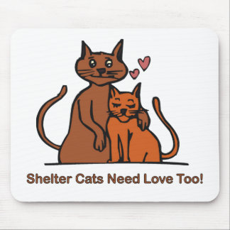 Shelter Cats Need Love Too! Mouse Pad