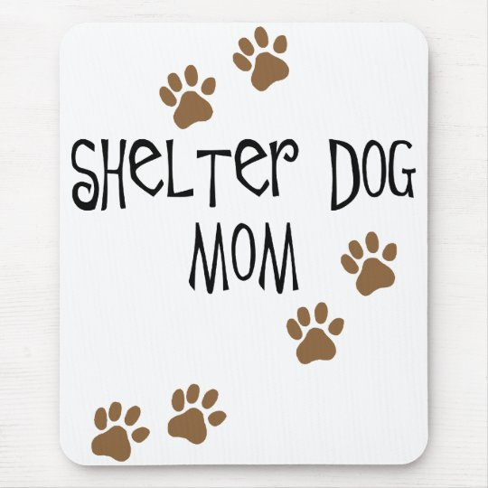 Shelter Dog Mom Mouse Pad
