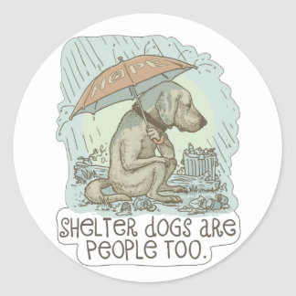 Shelter Dogs are People Too Classic Round Sticker