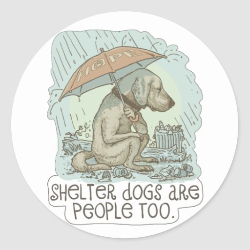 Shelter Dogs are People Too Stickers
