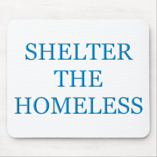 Shelter The Homeless Mouse Pad