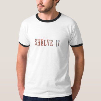 Shelve it - funny library design T-Shirt