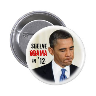 Shelve Obama in '12 Pinback Button