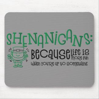 Shenanigans Because Irish St Patricks Mouse Pad