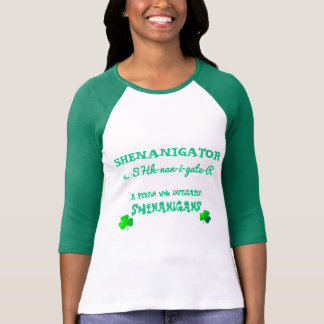 Shenanigator-A Person who instigates Shenanigans! T-Shirt