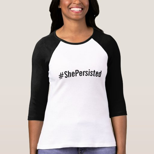 #ShePersisted, bold black text on white T-Shirt