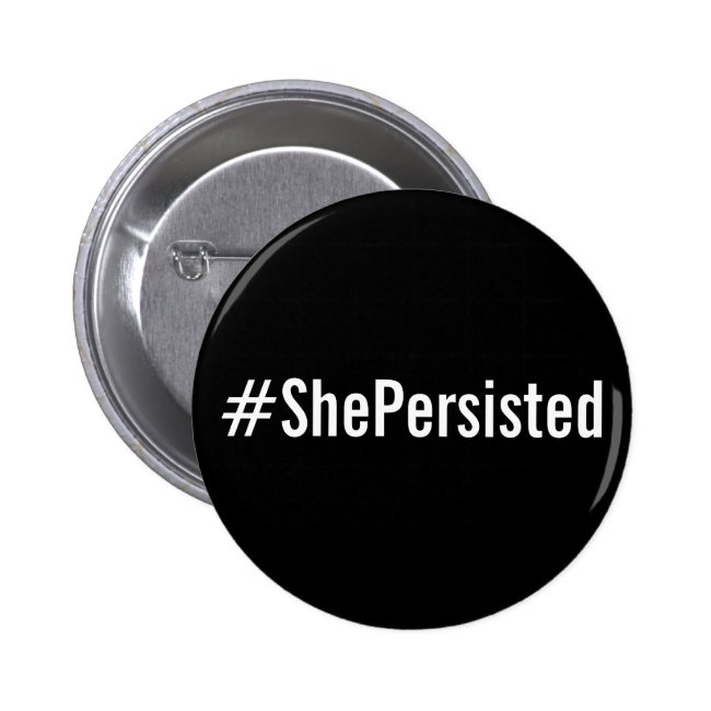 #ShePersisted, bold white text on black button