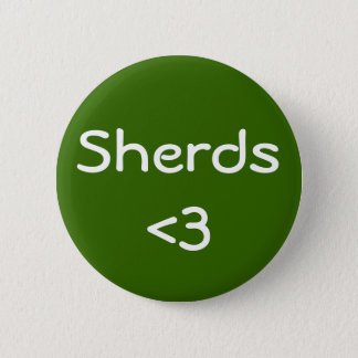Sherds <3 button