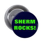 SHERM ROCKS! BUTTONS