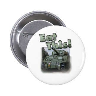 Sherman Tank - Eat This! 2 Inch Round Button
