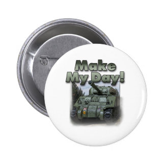 Sherman Tank - Make My Day! 2 Inch Round Button