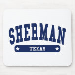 Sherman Texas College Style tee shirts Mouse Pad