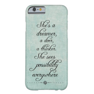 She's a Dreamer, Doer, Thinker Motivational Quote Barely There iPhone 6 Case