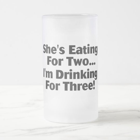 She's Eating For Two Frosted Glass Beer Mug