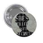 SHE'S FILLED WITH SECRETS BUTTONS