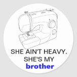 SHE'S MY BROTHER ROUND STICKERS