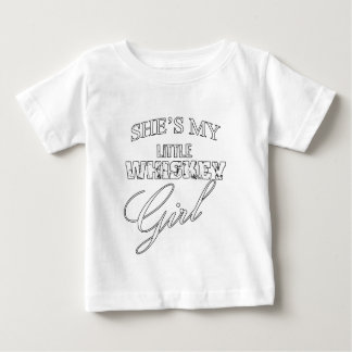 She's My Little Whiskey Girl Great Gift Baby T-Shirt