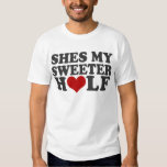 Shes My Sweeter Half Shirt