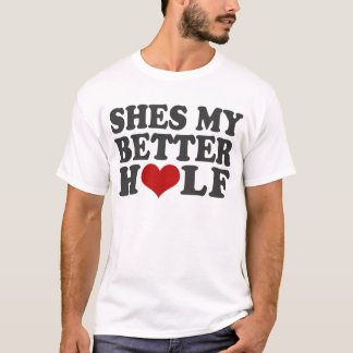 Shes My Sweeter Half T-Shirt