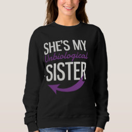 She's My Unbiological Sister Purple Sweatshirt