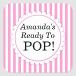 She's Ready to Pop Square sticker - Pink Stripes Stickers