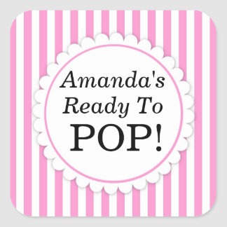 She's Ready to Pop Square sticker - Pink Stripes