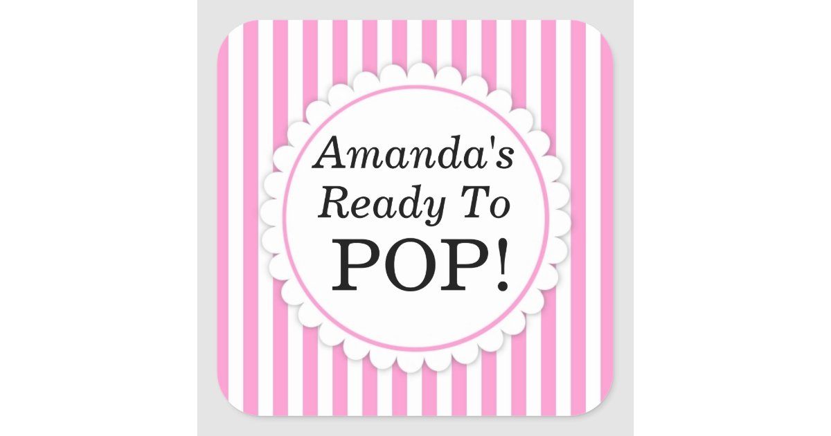 She39s ready to pop square sticker pink stripes zazzle for Shes ready to pop stickers