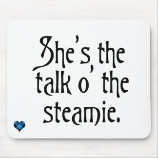 She's the Talk of the Steamie, everyone says so. Mouse Pad