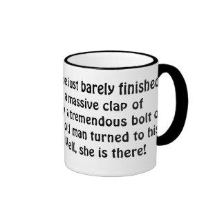 She's There! Coffee Mug