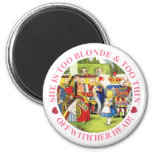 SHE'S TOO BLONDE & TOO THIN - OFF WITH HER HEAD! 2 INCH ROUND MAGNET