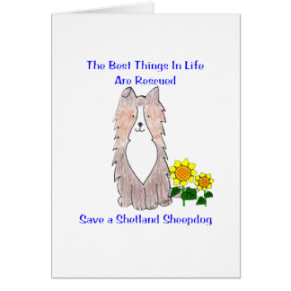 Shetland Sheepdog Best Things In Life Card