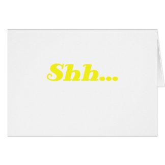Shh... Card