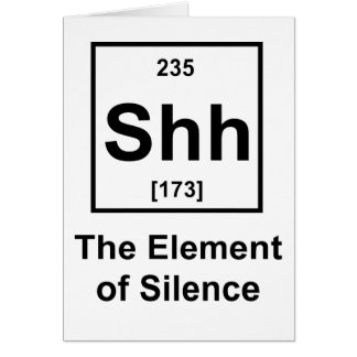Shh, el elemento del silencio tarjeta de felicitación