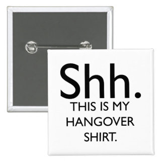 Shh. Ésta es mi camisa de la resaca Pins