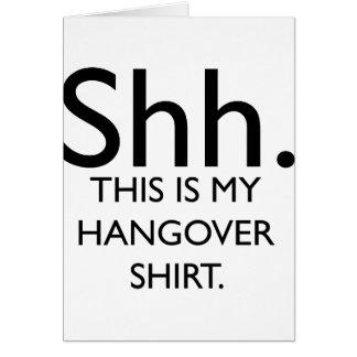 Shh. Ésta es mi camisa de la resaca Tarjeta De Felicitación