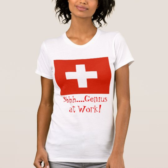 Shh....Genius at Work! with Swiss Flag T-Shirt