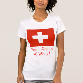 Shh....Genius at Work! with Swiss Flag Tshirt