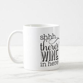 Shh… hay vino en aquí asalta tazas