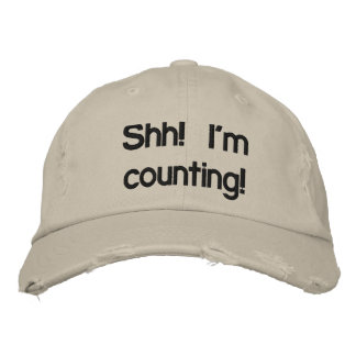 Shh! I'm Counting! Embroidered Baseball Hat