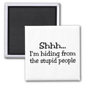 Shh Im que oculta de la gente estúpida Imán Cuadrado