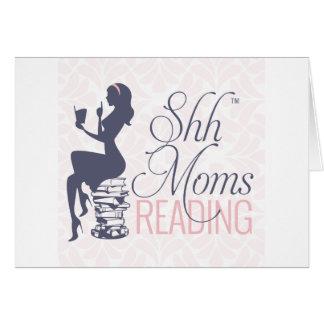 Shh lectura de las mamáes tarjeta de felicitación