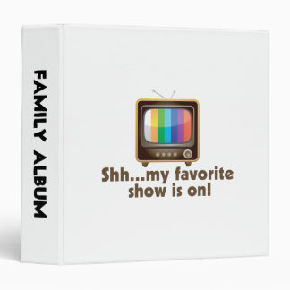 Shh My Favorite Show Is On Television Binder
