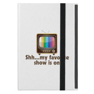 Shh My Favorite Show Is On Television iPad Mini Case