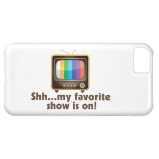 Shh My Favorite Show Is On Television iPhone 5C Case