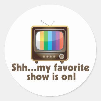 Shh My Favorite Show Is On Television Round Sticker